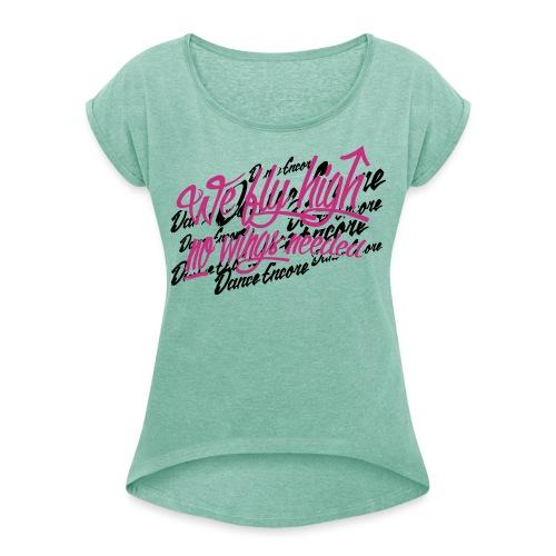 No Wings needed - Frauen T-Shirt mit gerollten Ärmeln