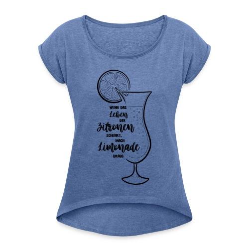 Wenn das Leben dir Zitronen schenkt - Illustration - Frauen T-Shirt mit gerollten Ärmeln