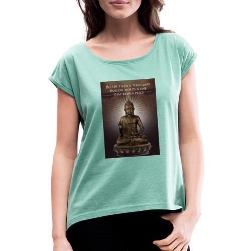 Buddha Wisdom - Women's T-Shirt with rolled up sleeves