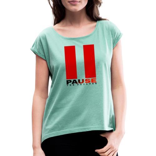 PAUSE THE FAILURE - T-shirt à manches retroussées Femme