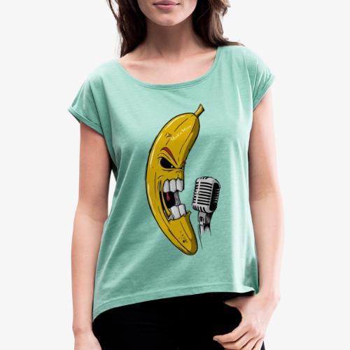 Rock the Banana - Frauen T-Shirt mit gerollten Ärmeln
