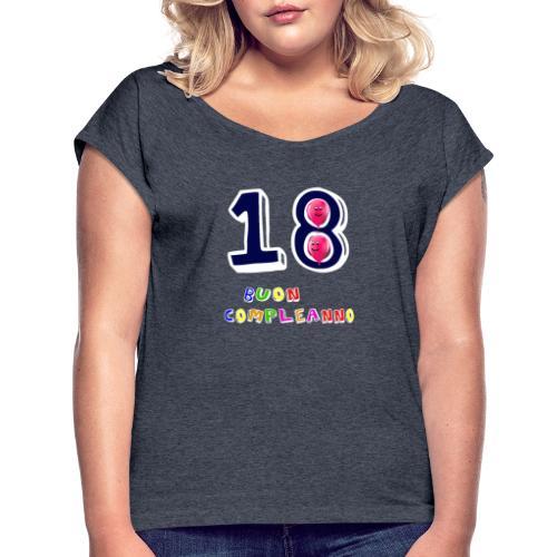 18 BUON compleanno - Maglietta da donna con risvolti