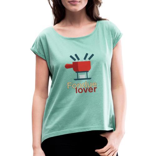 Fondue lover - Frauen T-Shirt mit gerollten Ärmeln
