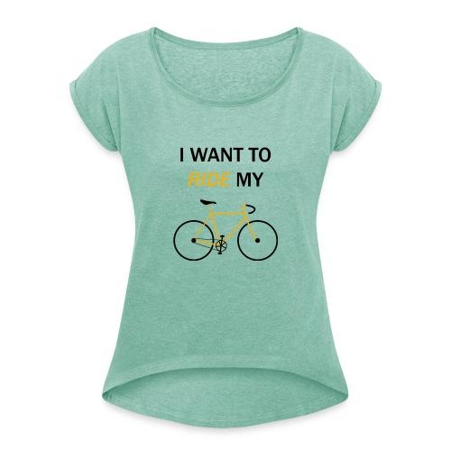 I want to ride my bike - Maglietta da donna con risvolti