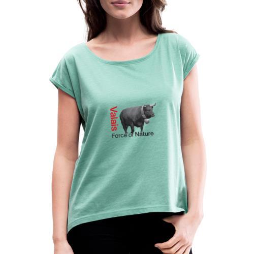 Naturgewalt - Kuh von Hérens Wallis - Frauen T-Shirt mit gerollten Ärmeln
