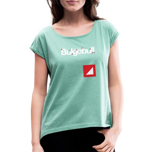 BULGEBULL ICON2 2015 - Women's T-Shirt with rolled up sleeves