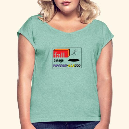 fall damage - Women's T-Shirt with rolled up sleeves
