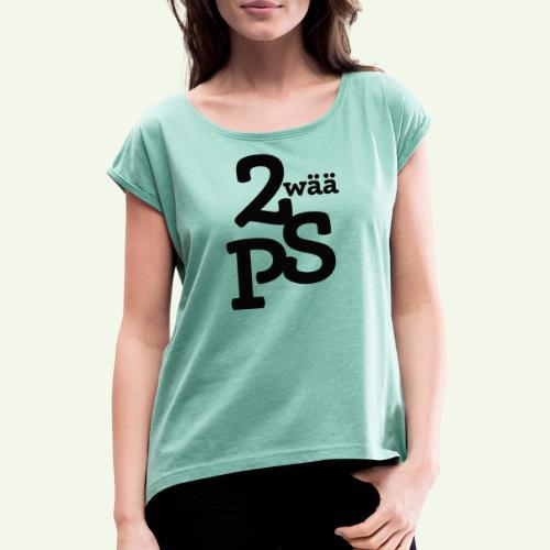 Zwää PS Logo schwarz - Frauen T-Shirt mit gerollten Ärmeln