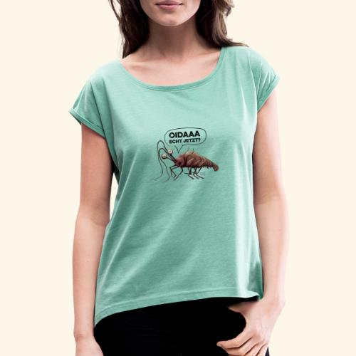 Oida - Echt jetzt? Hummer - Frauen T-Shirt mit gerollten Ärmeln