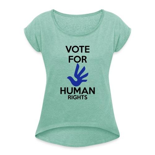 Vote for Human Rights - Vrouwen T-shirt met opgerolde mouwen