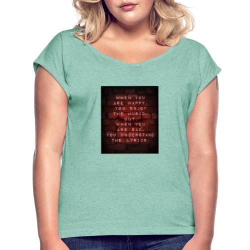 SAD SONGS red - Frauen T-Shirt mit gerollten Ärmeln