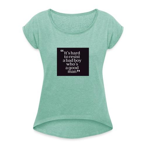 Badboy Goodman - Frauen T-Shirt mit gerollten Ärmeln