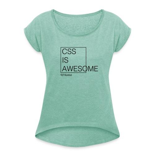 css is awesome - Frauen T-Shirt mit gerollten Ärmeln