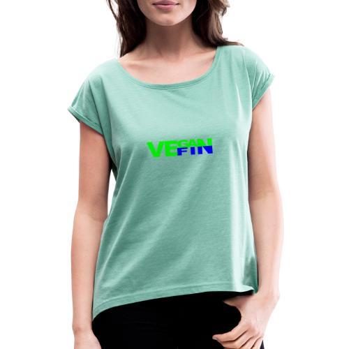 VEGAN FIN - Naisten T-paita, jossa rullatut hihat