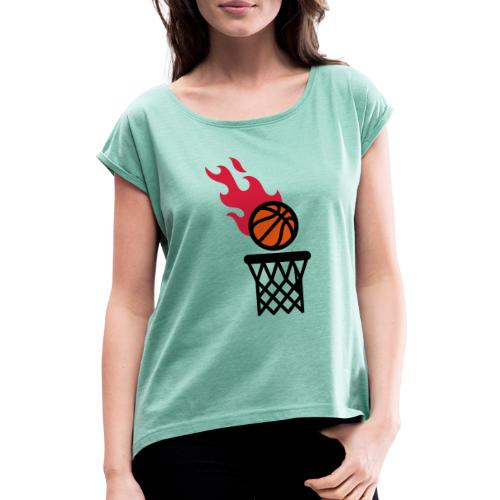 fire basketball - Women's T-Shirt with rolled up sleeves
