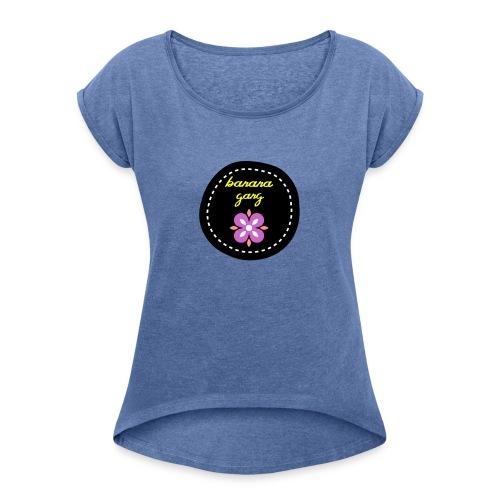Banana - Naisten T-paita, jossa rullatut hihat