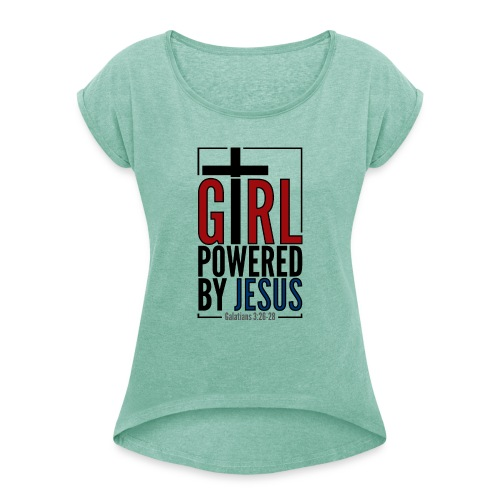 Girl powered by Jesus - T-shirt med upprullade ärmar dam