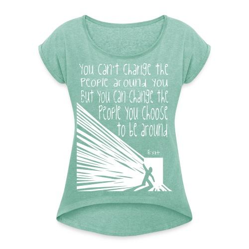 CHOOSE EXIT - T-shirt med upprullade ärmar dam