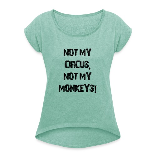 Not My Monkeys - Frauen T-Shirt mit gerollten Ärmeln