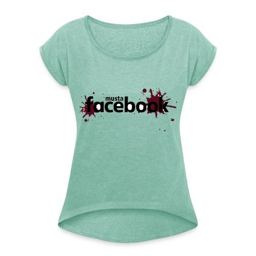Musta Facebook -t-paita - Naisten T-paita, jossa rullatut hihat