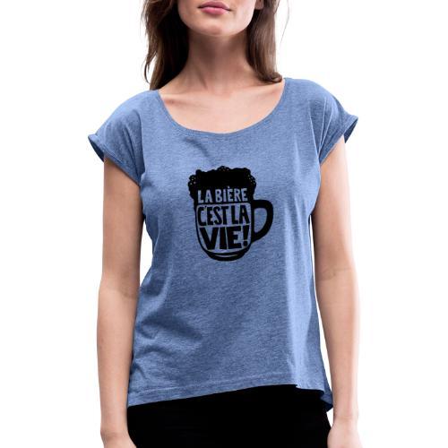bière, la bière c'est la vie - T-shirt à manches retroussées Femme