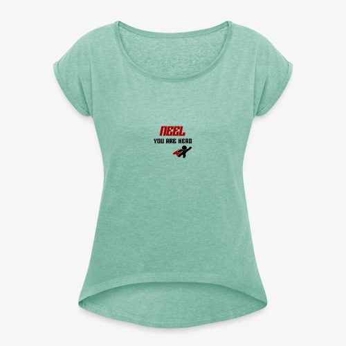 NEEL You Are Hero - Koszulka damska z lekko podwiniętymi rękawami