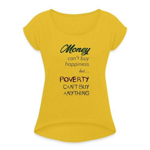 Money can't buy happiness - Maglietta da donna con risvolti