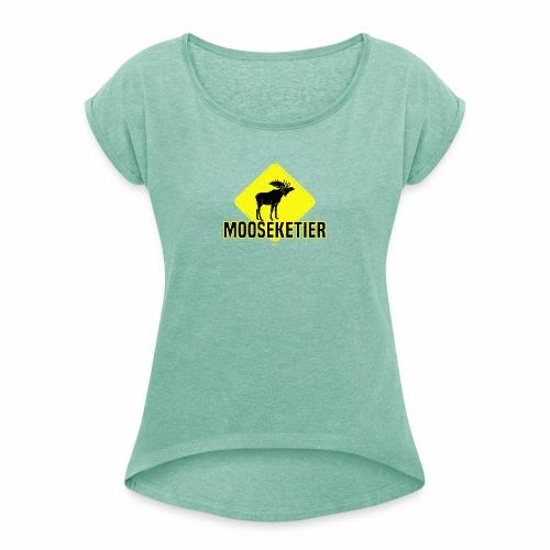 Moosketier - Vrouwen T-shirt met opgerolde mouwen