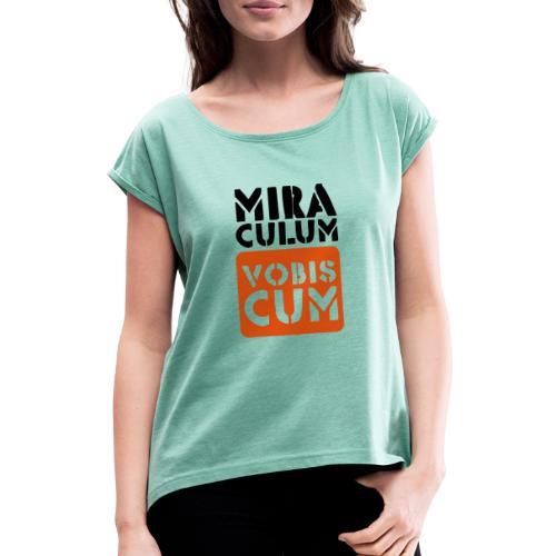 miraculum - Frauen T-Shirt mit gerollten Ärmeln
