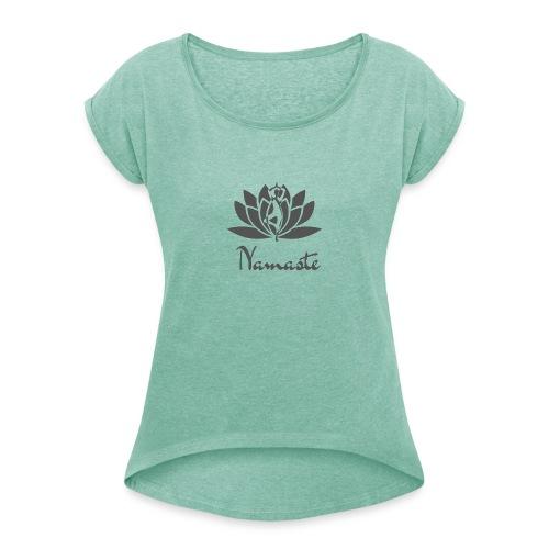 Namaste dark - Frauen T-Shirt mit gerollten Ärmeln
