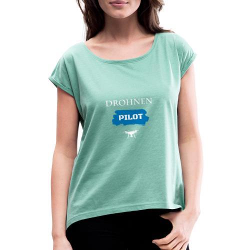 Drohnenpilot - Frauen T-Shirt mit gerollten Ärmeln
