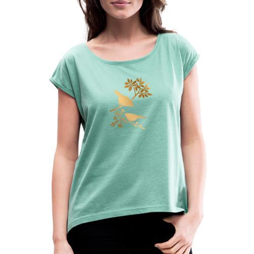 vogeltjes goud - Vrouwen T-shirt met opgerolde mouwen