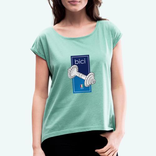 Bici - Frauen T-Shirt mit gerollten Ärmeln