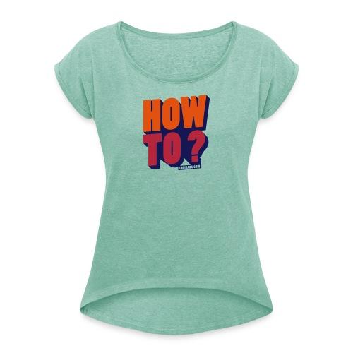 HOW TO BLB - T-shirt à manches retroussées Femme