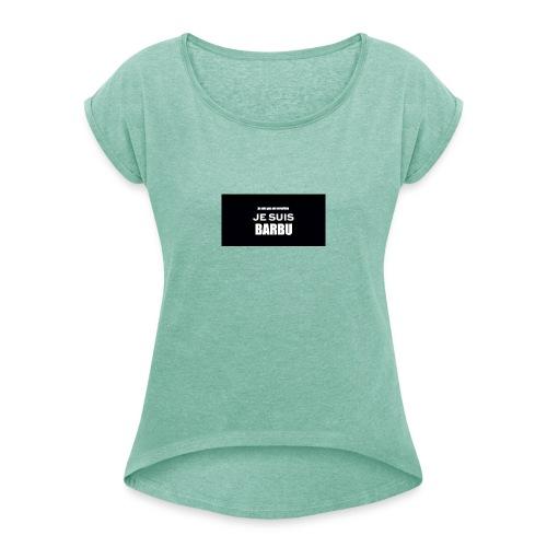 je suis barbu - T-shirt à manches retroussées Femme