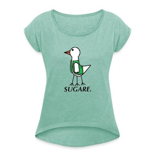 SUGARE. lippis - Naisten T-paita, jossa rullatut hihat