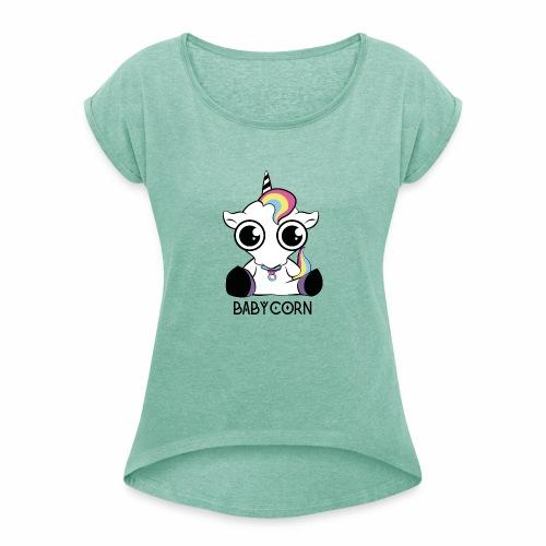 Babycorn - Frauen T-Shirt mit gerollten Ärmeln