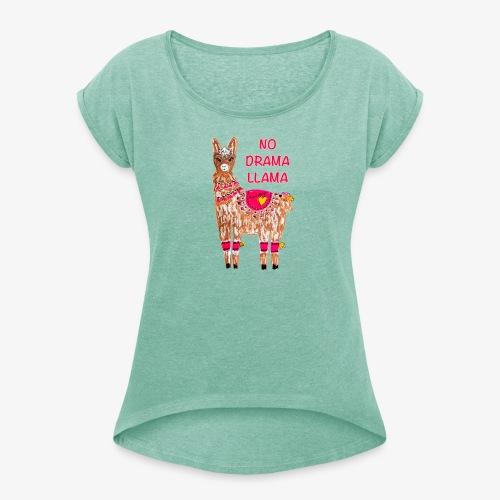 NO DRAMA LLAMA - Frauen T-Shirt mit gerollten Ärmeln