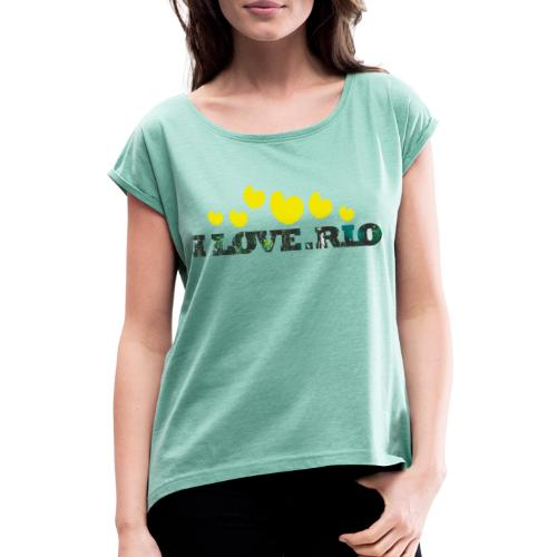 ILOVE.RIO TROPICAL N°2 - Women's T-Shirt with rolled up sleeves