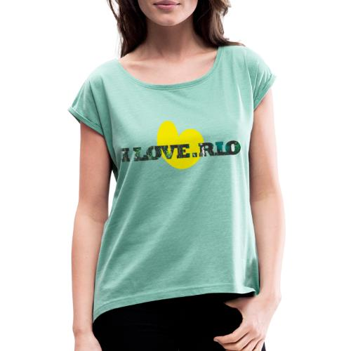 ILOVE.RIO TROPICAL N°1 - Women's T-Shirt with rolled up sleeves