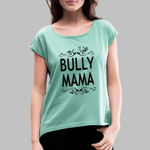 Stolze Bully Mama - Motiv mit Schmetterling - Frauen T-Shirt mit gerollten Ärmeln