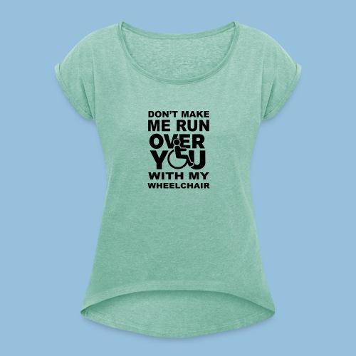 Runover1 - Vrouwen T-shirt met opgerolde mouwen