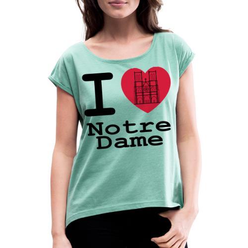 I love Notre Dame - Vrouwen T-shirt met opgerolde mouwen