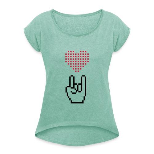 Pixel Love Rock - Frauen T-Shirt mit gerollten Ärmeln