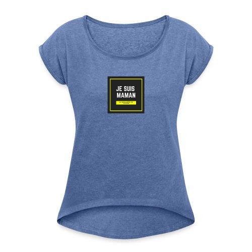JE SUIS MAMAN - T-shirt à manches retroussées Femme