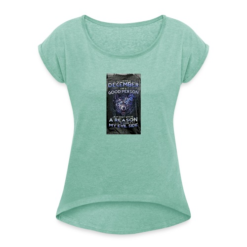 december - Women's T-Shirt with rolled up sleeves