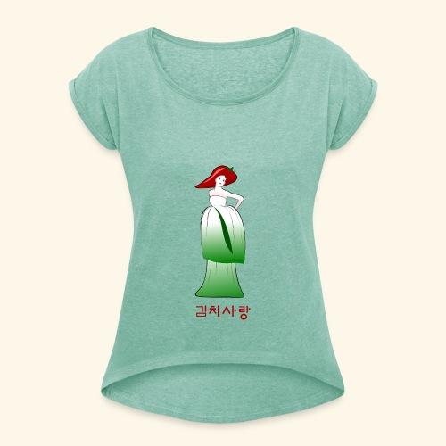 Kimchi Liebe - Frauen T-Shirt mit gerollten Ärmeln