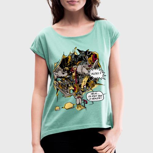 C'est la Réalité - T-shirt à manches retroussées Femme