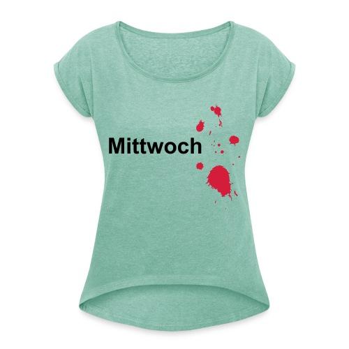 Mittwoch - Frauen T-Shirt mit gerollten Ärmeln