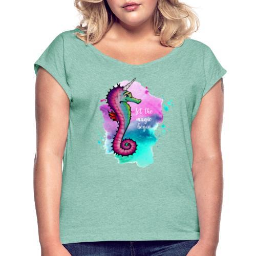 Seahorse-Unicorn - Frauen T-Shirt mit gerollten Ärmeln
